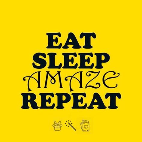 "Tom Brace - ""Eat, Sleep, Amaze, Repeat""."
