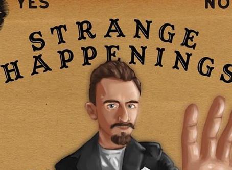 Strange Happenings - New Online Show With Osin Foley