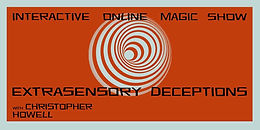 Extasensory Deceptions - Online Charity Show With Christopher Howell