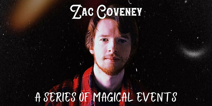 Zac Coveney presents: A Series of Magical Events