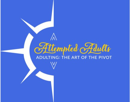 ATTEMPTING ADULTS PODCAST: Adulting and Entrepreneurship