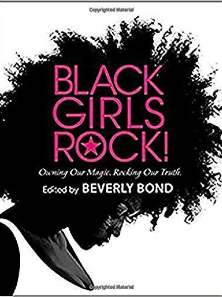 Black Girls Rock!: Owning Our Magic, Rocking Our Truth