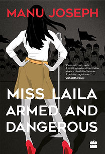Miss Laila Armed and Dangerous by Manu Joseph