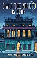 DSC Prize 2019 Winner: Half the Night is Gone by Amitabha Bagchi