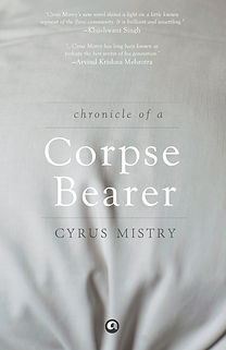 Chronicle of a Corpse Bearer by Cyrus Mistry