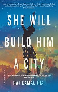 She Will Build Him A City by Raj Kamal Jha