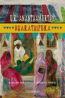 Bharathipura by U R Ananthamurthy, translated by Susheela Punitha