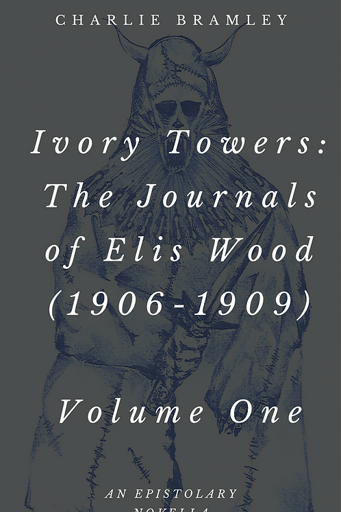 Ivory Towers: The Journals of Elis Wood (1906-1909)