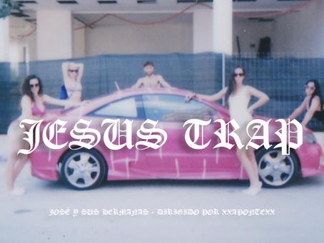 JESUS TRAP - Primer videoclip de JOSÉ Y SUS HERMANAS!