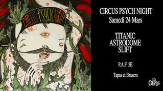CIRCUS PSYCH NIGHT w/ Astrodome + Slift + Titanic Bombe Gas
