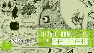 BORDEAUX ASTROSHOW ce vendredi 16 mars TITANIC BOMBE GAS + THE LOOKERS