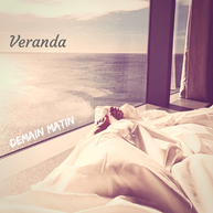 """Demain Matin """"Veranda"""" Single"""