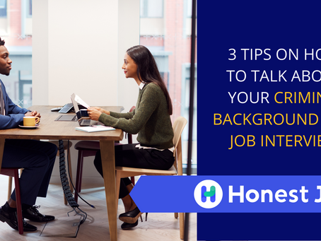 3 Tips on How to Talk About your Criminal Background on a Job Interview