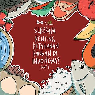 Komik HakMakMur - Seberapa Penting Ketahanan Pangan di Indonesia?