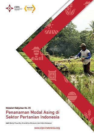Makalah Kebijakan CIPS -  Penanaman Modal Asing di Sektor Pertanian Indonesia