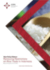 CIPS Policy Paper Rice Policy Reform: Removing Restrictions on Rice Trade in Indonesia