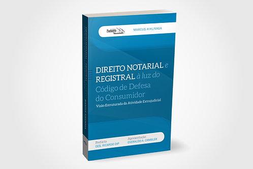 Direito Notarial e Registral à luz do Código de Defesa do Consumidor