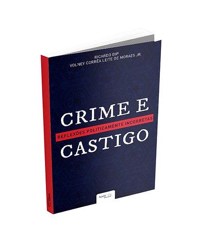 Crime e Castigo - Reflexões Politicamente Incorretas