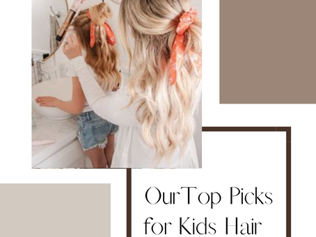 Tips for KIDS hair