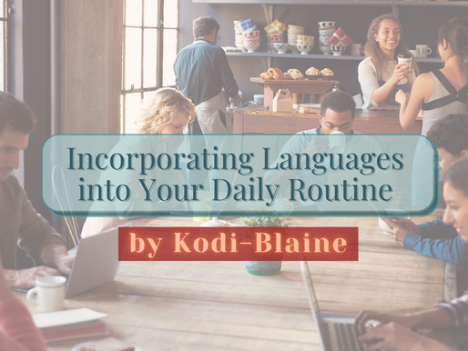 5 Tips on Incorporating Language Learning into Your Daily Routine
