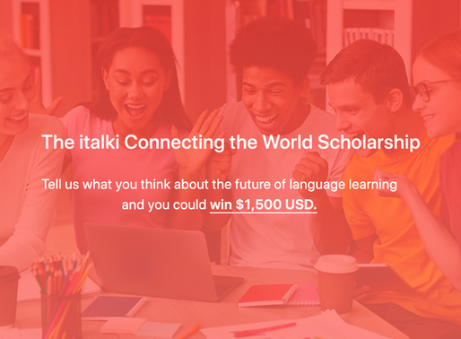 "Scholarship Opportunity: Italki's ""Future of Language"" Challenge for $1500 (Essay Topic Prompts!)"