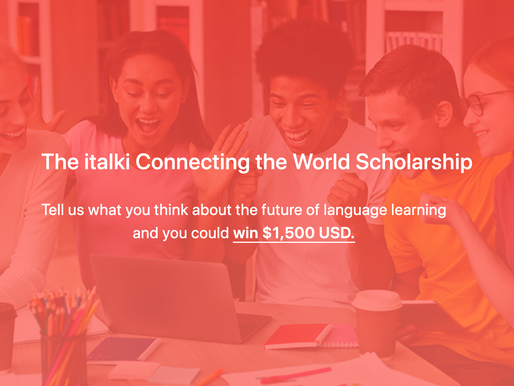"""Scholarship Opportunity: Italki's """"Future of Language"""" Challenge for $1500 (Essay Topic Prompts!)"""