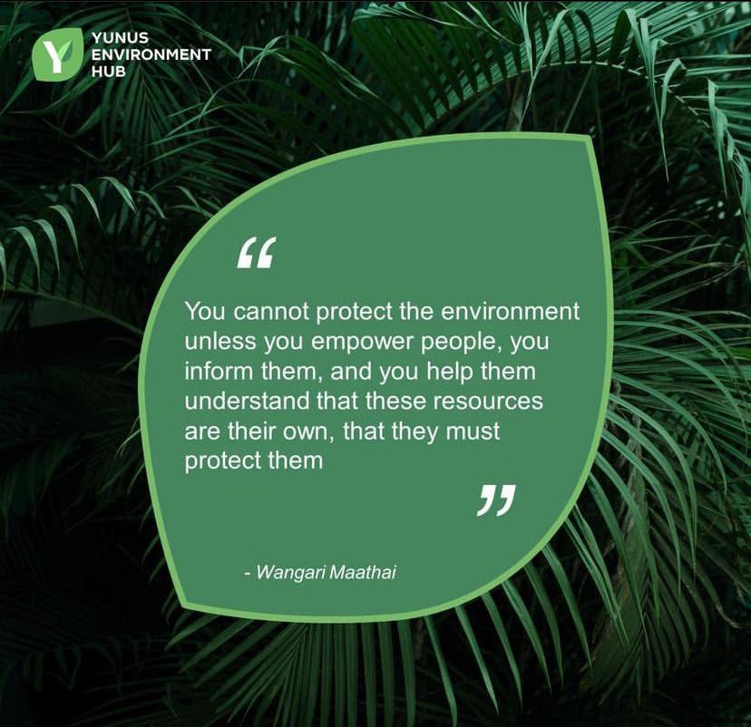 Yunus Environment Hub ispirational quote by Wangari Maathai