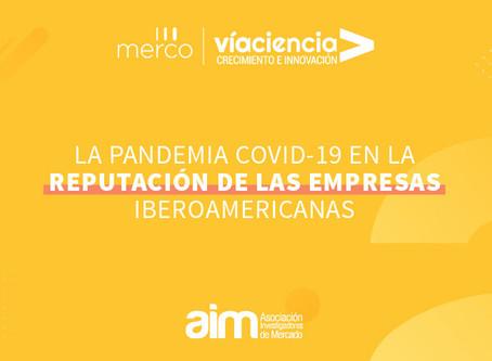 Merco y VíaCiencia: «La pandemia Covid-19 en la reputación de las empresas iberoamericanas»