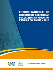 Estudio Nacional de Sustancias Psicoactivas en población escolar Colombia 2016