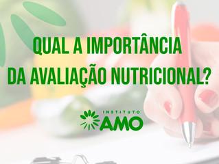 Qual a importância da avaliação nutricional?