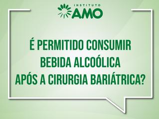 É permitido consumir bebida alcoólica após a cirurgia bariátrica?