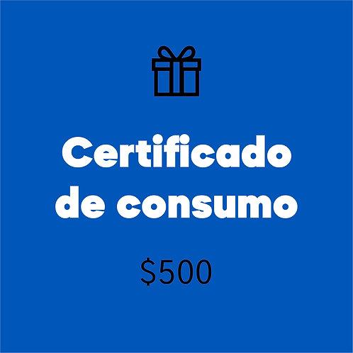 Certificado de consumo $500