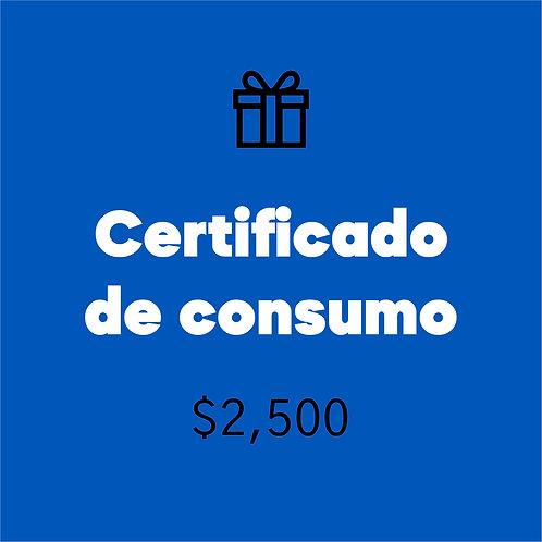 Certificado de consumo $2,500