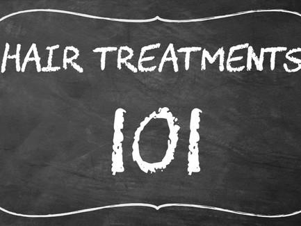 Hair Treatments 101