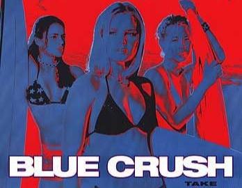 BLUE CRUSH + 100 FT Wednesday