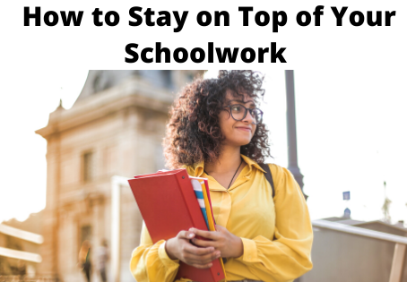 How to Stay on Top of Your Schoolwork