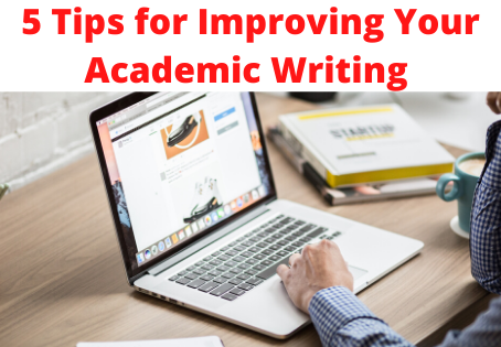 5 Tips for Improving Your Academic Writing