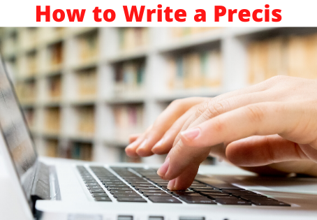 How to write a Precis | Custom Essay Writing