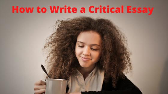 How to Write a Critical Essay | Custom Essay Writing
