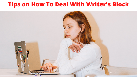 Tips on How to deal with writer's block