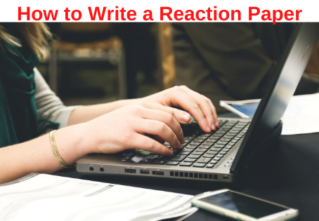 How to Write a Reaction Paper| Custom Essay Writing