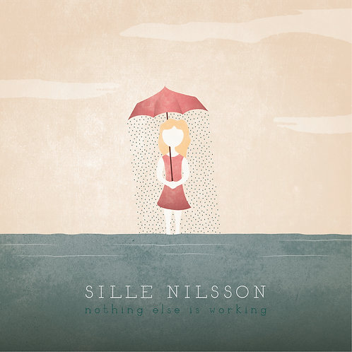 Sille Nilsson - Nothing Else Is Working (CD)