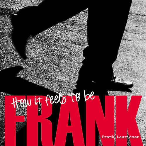 Frank Lauridsen - How It Feels To Be Frank (CD)