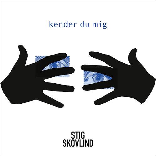 Stig Skovlind - Kender Du Mig (digital single)