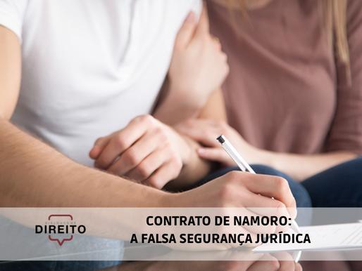 Contrato de namoro, a falsa segurança jurídica