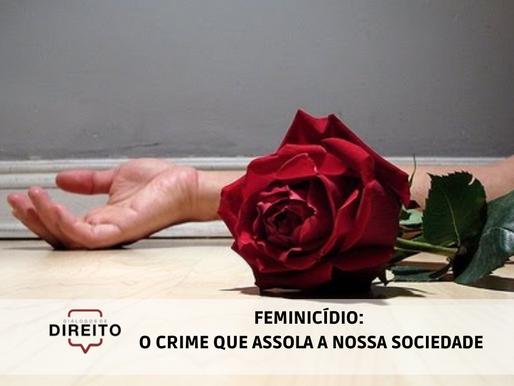 Feminicídio: O crime que assola a nossa sociedade