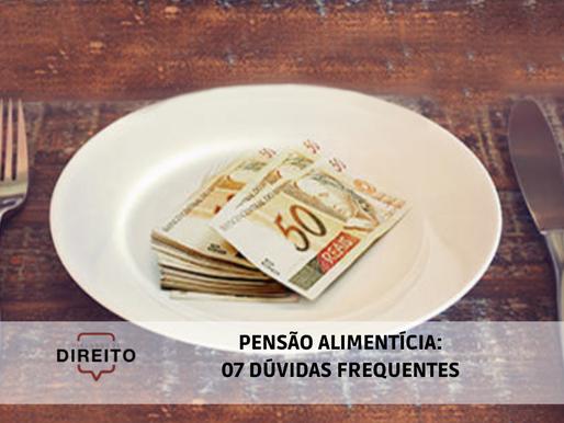 Pensão alimentícia: 07 dúvidas frequentes