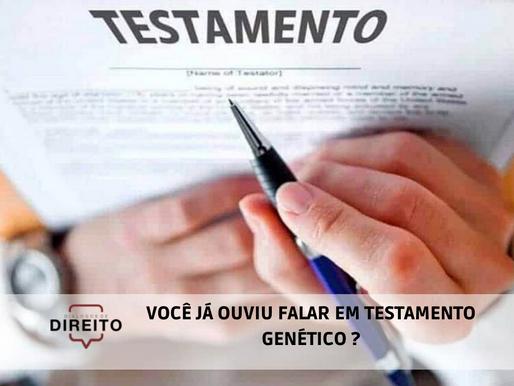 Você já ouviu falar em Testamento Genético ?