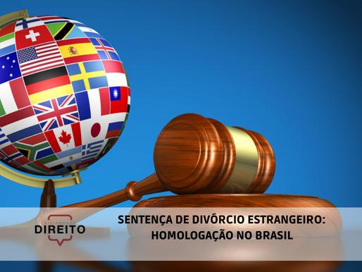 Sentença de divórcio estrangeiro: homologação no Brasil