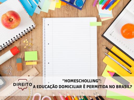 """""""Homescholling"""": A educação domiciliar é permitida no Brasil?"""